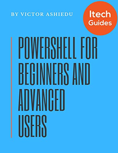PowerShell for Beginners and Advanced Users