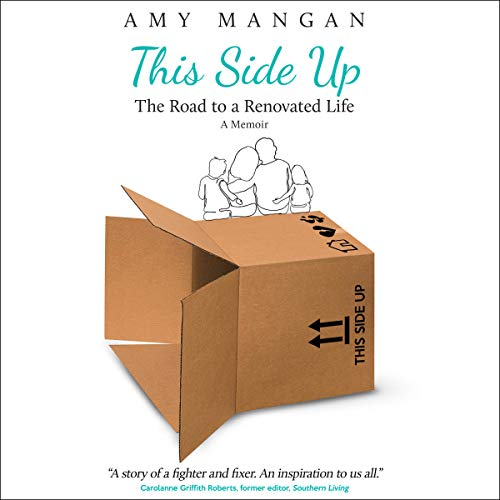 This Side Up: The Road to a Renovated Life Audiobook By Amy Mangan cover art