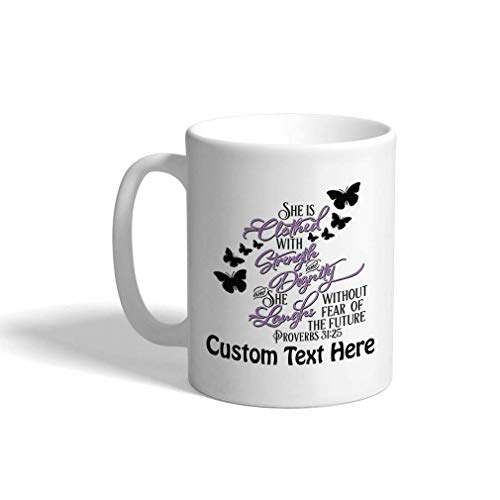 Benutzerdefinierte Keramik Kaffeetasse Sie ist bekleidet Stärke Stärke Angst Zukunftssprüche 31:25 Weiße Teetasse Glaube & Religion Personalisierter Text hier