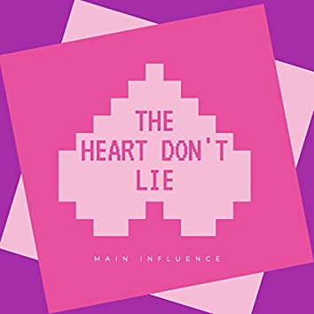 The Heart Don't Lie