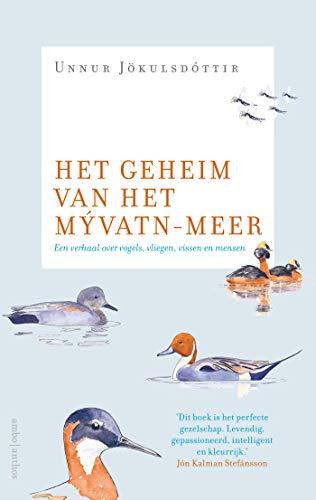 Het geheim van het Mývatnmeer: Een verhaal over vogel, vliegen, vissen en mensen