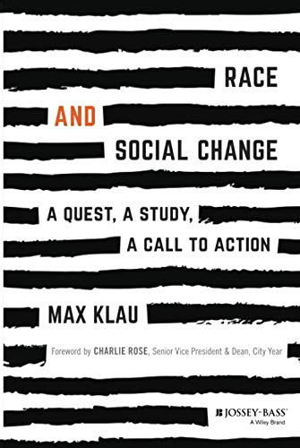Race And Social Change A Quest A Study A Call To Action