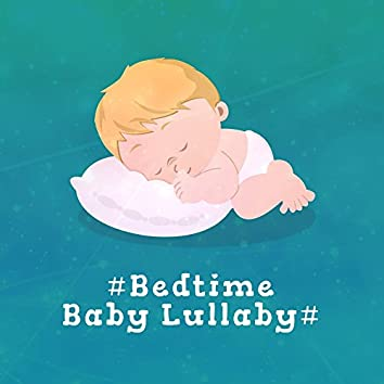 #Bedtime Baby Lullaby#