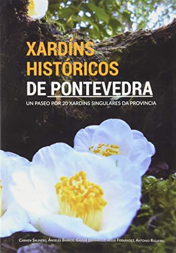 Xardíns históricos de Pontevedra: Un paseo por 20 xardíns singulares da provincia