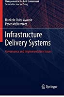 Infrastructure Delivery Systems: Governance and Implementation Issues (Management in the Built Environment)