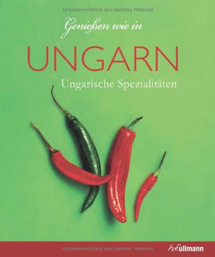 Genießen wie in Ungarn: Ungarische Spezialitäten