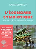L'économie symbiotique - Régénérer la planète, l'économie et la société