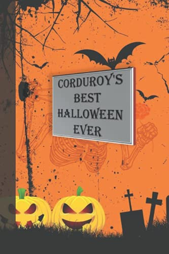 Corduroy's Best Halloween Ever: Halloween Blank Ruled 6 x 9 in 120 Pages Note Book Black Bat Pattern. Primary Hallowen Notebook Collected Work Of Jim Morrison