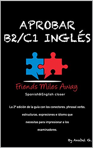 Aprobar B2/ C1 inglés: Friends Miles Away (SERIE APROBAR EXÁMENES AVANZADOS DE INGLÉS (WRITING Y SPEAKING))