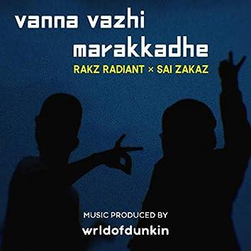 Vanna Vazhi Marakkadhe (feat. Sai Zakaz, wrldofdunkin & Dan Pearson)