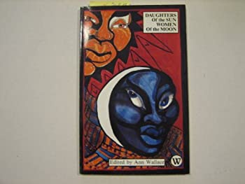 Paperback Daughters of the Sun, Women of the Moon: An Anthology of Canadian Black Women Poets Book