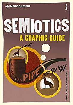 Introducing Semiotics  A Graphic Guide
