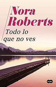 Todo lo que no ves par  Nora Roberts