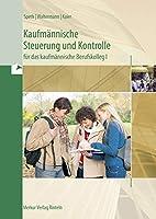 Kaufmaennische Steuerung und Kontrolle fuer das kaufmaennische Berufskolleg I - Ausgabe Baden-Wuerttemberg