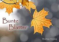 Bunte Blaetter (Wandkalender 2022 DIN A3 quer): Farbenfroher Streifzug durch die Jahreszeiten (Monatskalender, 14 Seiten )