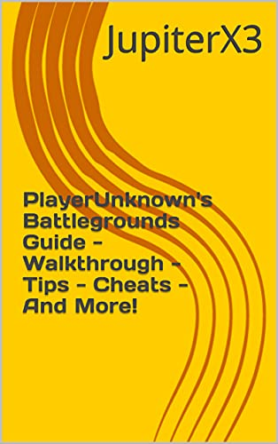 PlayerUnknown's Battlegrounds Guide - Walkthrough - Tips - Cheats - And More! (English Edition)