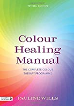 Color Healing Manual: The Complete Colour Therapy Programme Revised Edition