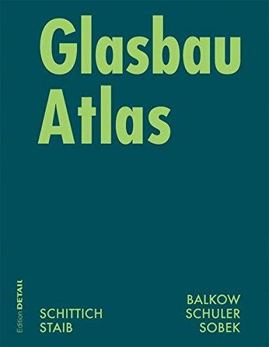 Glasbau Atlas. Konstruktionsatlanten: Zweite Uberarbeitete Und Erwiterte Auflage