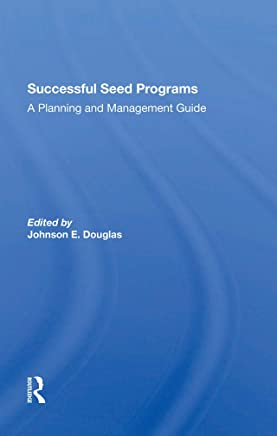 Successful Seed Programs: A Planning And Management Guide (English Edition)