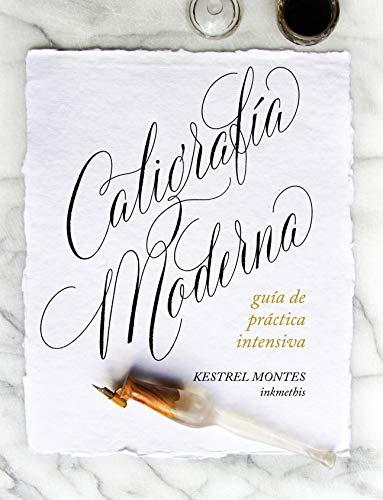 Caligrafía Moderna: Guía de práctica intensiva (Spanish Edition)