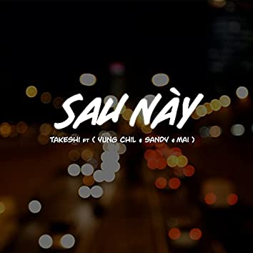 Sau Này (feat. Yung Chil, Sandy, Mai)