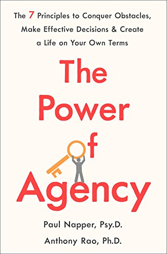 Image of The Power of Agency: The 7 Principles to Conquer Obstacles, Make Effective Decisions, and Create a Life on Your Own Terms