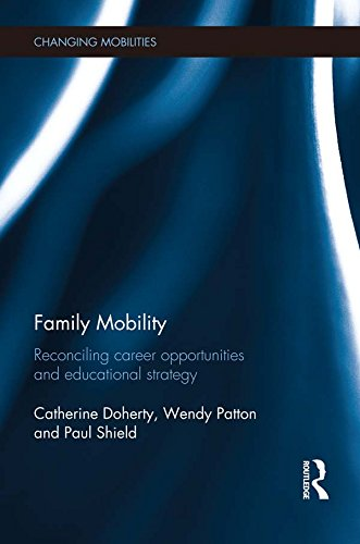 Family Mobility: Reconciling Career Opportunities and Educational Strategy (Changing Mobilities) (English Edition)