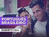 Português brasileiro in the Style of Roberto Leal