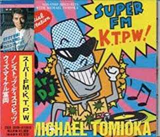 ノンストップ・ディスコ・ヒッツ・ウィズ・マイケル富岡 スーパー・FM・K.T.P.W....