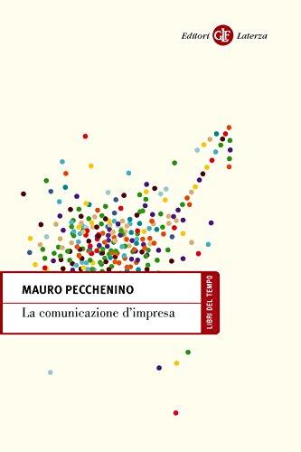 La comunicazione d'impresa (Libri del tempo Vol. 428)