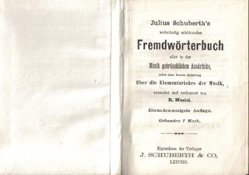 Vollständig erklärendes Fremdwörterbuch aller in der Musik gebräuchlichen Ausdrücke nebst einer kurzen Einleitung üer die Elementarlehre der Musik,..
