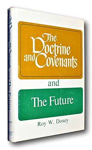 Rare The Doctrine and Covenants and The Future HCDJ Hardcover Roy W Doxey Mormon LDS
