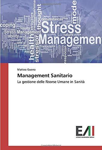 Management Sanitario: La gestione delle Risorse Umane in Sanità