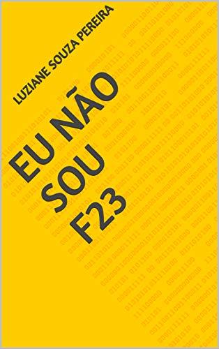 EU NÃO SOU F23 (Portuguese Edition)
