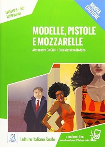 Modelle, pistole e mozzarelle - Nuova Edizione: Livello 3 / Lektüre + Audiodateien als Download