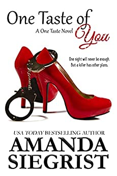 One Taste of You (A One Taste Novel Book 1) by [Amanda Siegrist]
