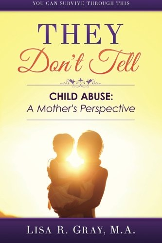 Download They Don't Tell: Child Abuse: A Mother's Perspective 