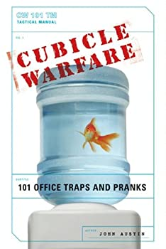 Cubicle Warfare  101 Office Traps and Pranks