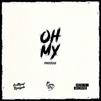 Oh My Freestyle (feat. Holy Rome & Southpaw Renegade)