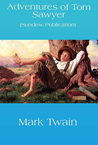 The Adventures of Tom Sawyer - Mark Twain: Annotated (English Edition)
