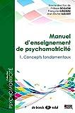Manuel d'enseignement en psychomotricité - Tome 1 : Concepts...