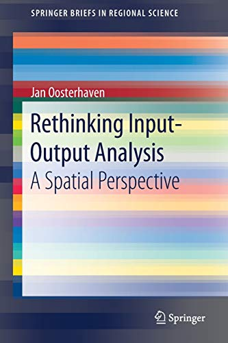 Rethinking Input-Output Analysis: A Spatial Perspective (SpringerBriefs in Regional Science)