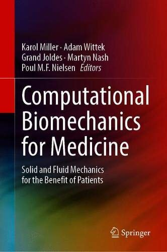 Computational Biomechanics for Medicine: Solid and Fluid Mechanics for the Benefit of Patients