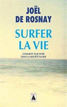 Surfer la vie : Comment sur-vivre dans la société fluide
