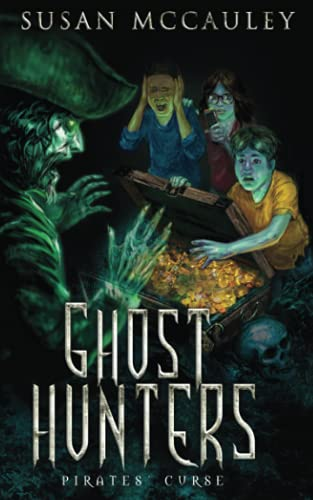 Ghost Hunters: Pirates' Curse: A ghost-hunting pirate adventure!