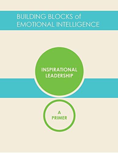 Inspirational Leadership: A Primer (Building Blocks of Emotional Intelligence Book 12) (English Edition)