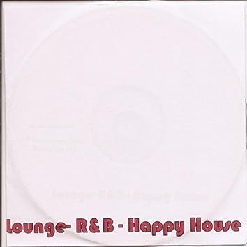 Lounge - R&b - Happy House