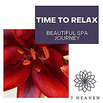Time To Relax - Beautiful Spa Journey