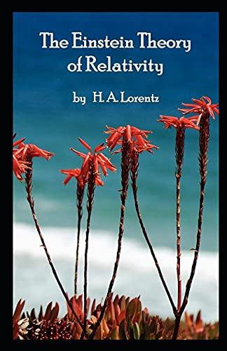 Hendrik Antoon Lorentz:The Einstein Theory of Relativity-Original Edition(Annotated)
