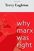 Why Marx Was Right by Terry Eagleton(2011-04-12)